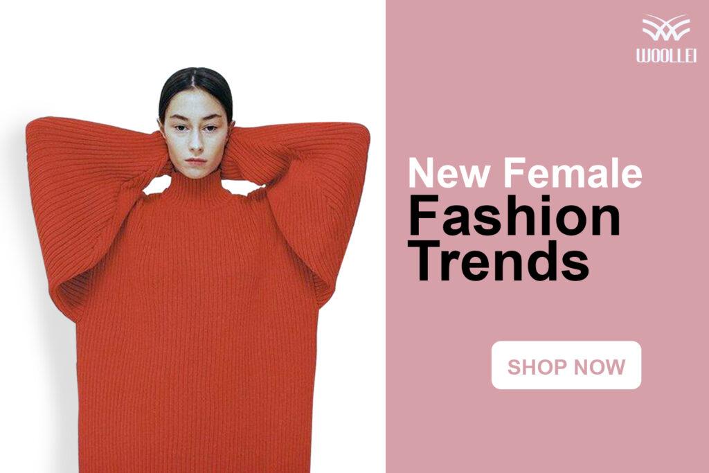 Female Fashion Trends - Woollei